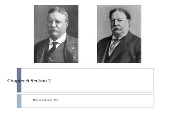 McGraw Hill US History and Geography Ch 6 Lesson 2 Roosevelt and Taft