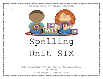 McGraw Hill WONDERS Spelling Unit 6 (3rd Grade)