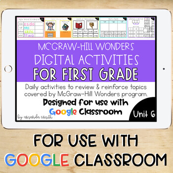 1st Grade McGraw-Hill Wonders Digital Activities for Google Classroom Unit 6