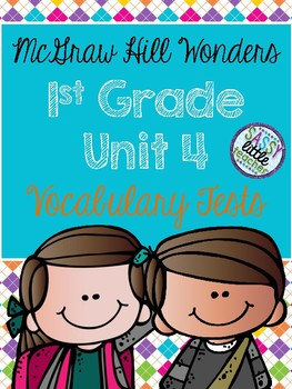 McGraw Hill Wonders 1st Grade Unit 4 Vocabulary Tests