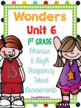 McGraw Hill Wonders 1st Grade Unit 6 Phonics & High Frequency Word Assessments