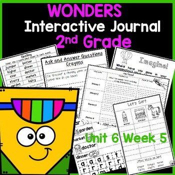 Wonders 2nd Grade Interactive Journal Unit 6- Week 5