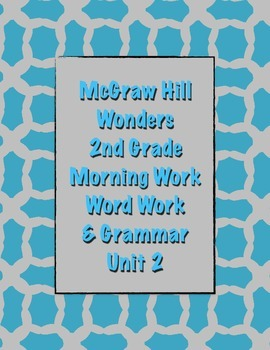 McGraw Hill Wonders 2nd Grade Morning Work and Grammar Unit 2