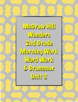 McGraw Hill Wonders 2nd Grade Morning Work and Grammar Unit 3