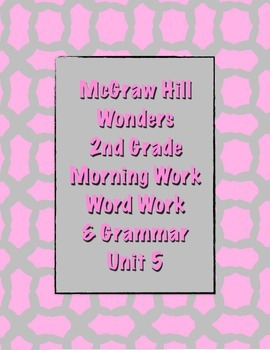 McGraw Hill Wonders 2nd Grade Morning Work and Grammar Unit 5