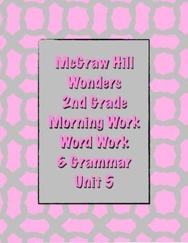 McGraw Hill Wonders 2nd Grade Morning Work and Grammar Unit 5