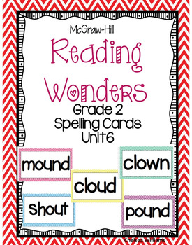 McGraw-Hill Wonders 2nd Grade Spelling Words Unit 6