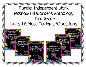 McGraw Hill Wonders 3rd Gr. Anthology Units 1-6 No Prep Note Taking w/Questions