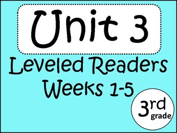 3rd Grade Leveled Readers: Unit 3 Weeks 1-5