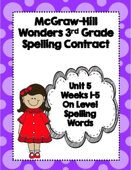 McGraw-Hill Wonders 3rd Grade Spelling Contracts for Unit 5 On Level Words