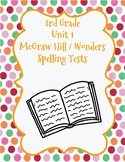 McGraw Hill Wonders 3rd Grade Unit 1 Spelling Tests