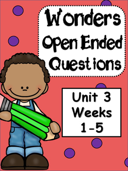 McGraw-Hill Wonders 3rd Grade  Unit 3 Weekly Open Ended Questions