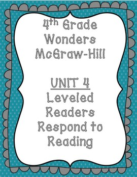 McGraw Hill Wonders 4th Grade Unit 4 Leveled Readers-Respond to Reading