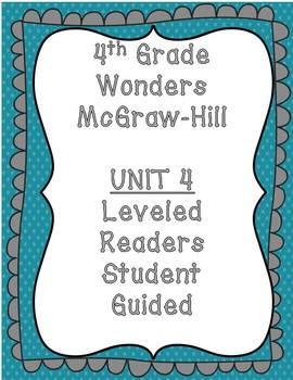 McGraw Hill Wonders 4th Grade Unit 4 Leveled Readers-Student Guided