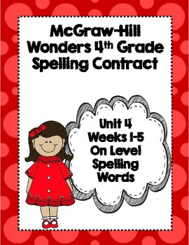 McGraw-Hill Wonders 4th Grade Spelling Contracts for Unit 4 On Level Words