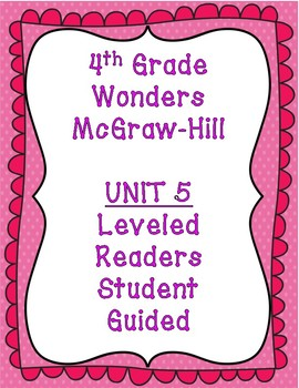 McGraw Hill Wonders 4th Grade Unit 5 Leveled Readers-Student Guided
