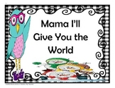 Mama I'll Give You the World -  4th Grade - Tri folds+Activities