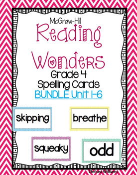 McGraw Hill Wonders 4th grade Spelling Words Unit 1-6 BUNDLE (ENTIRE YEAR)