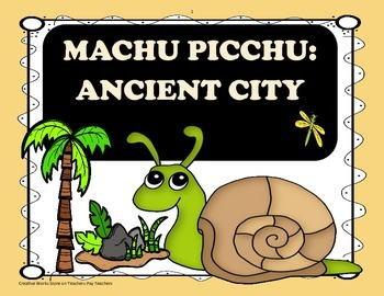 Machu Picchu: Ancient City -  5th Grade - Tri folds + Activities