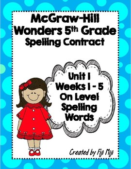 McGraw-Hill Wonders 5th Grade Spelling Contracts for Unit 1 On Level Words