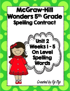 McGraw-Hill Wonders 5th Grade Spelling Contracts for Unit 2 On Level Words
