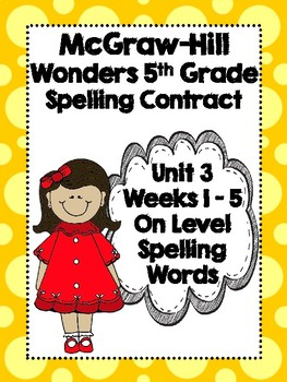 McGraw-Hill Wonders 5th Grade Spelling Contracts for Unit 3 On Level Words