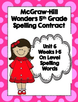 McGraw-Hill Wonders 5th Grade Spelling Contracts for Unit 6 On Level Words
