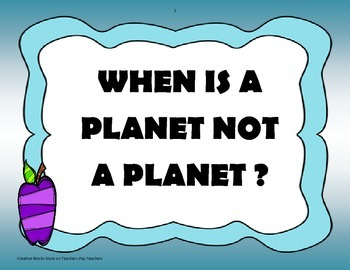 When Is a Planet Not a Planet? - 5th Grade- Reading Tri Fo