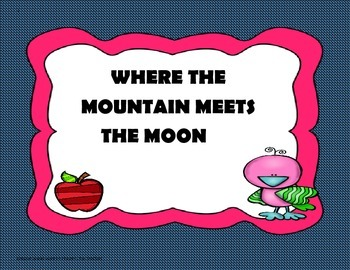 Where the Mountain Meets the Moon - 5th Grade -Trifolds + Activities