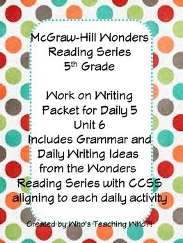 McGraw-Hill Wonders Daily Writing and Grammar Practice Unit 6