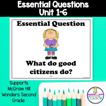 McGraw Hill Wonders Second Grade Essential Questions Unit 1-6