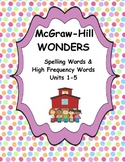 McGraw Hill Wonders First Grade Units 1-5 Spelling and High Frequency Words