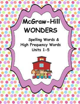 McGraw Hill Wonders First Grade Units 1-5 Spelling and Hig