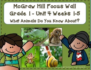 McGraw Hill Wonders Grade 1 Unit 4 Weeks 1-5 focus wall fo