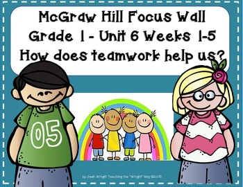 McGraw Hill Wonders Grade 1 Unit 6 Weeks 1-5 focus wall for display