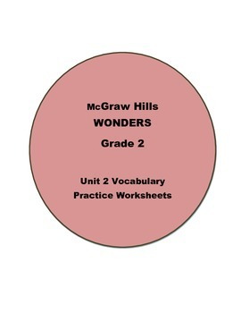 McGraw Hill Wonders, Grade 2, Vocabulary Practice Sheets, Unit 2