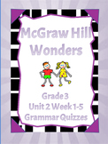 McGraw Hill Wonders Grade 3 Unit 1  Week 1-5 Grammar Quizzes- Editable