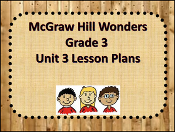 McGraw Hill Wonders Grade 3 Unit 3 Lesson Plans