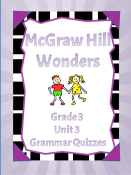 McGraw Hill Wonders Grade 3 Unit 3  Week 1-5 Grammar Quizzes- Editable