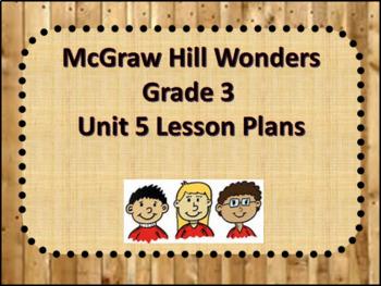 McGraw Hill Wonders Grade 3 Unit 5 Lesson plans week 1-5 Editable
