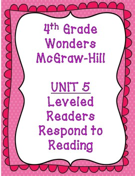 McGraw Hill Wonders 4th Grade Unit 5 Leveled Readers-Respond to Reading