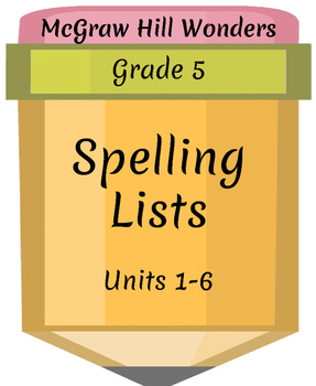 McGraw Hill Wonders Grade 5 Focus Wall Spelling Lists (Units 1-6)