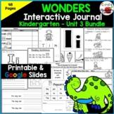 Wonders Kindergarten Interactive Journal Unit 3 BUNDLE