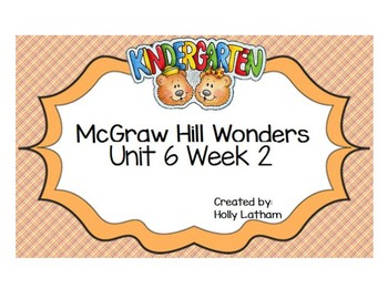 McGraw Hill Wonders Kindergarten Unit 6 Week 2