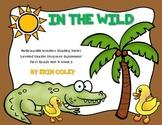 Wonders Leveled Reader Response Unit 4 Week 3: In the Wild FREEBIE