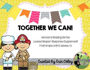 Wonders Leveled Reader Response Unit 6: Together We Can! (1st Grade)