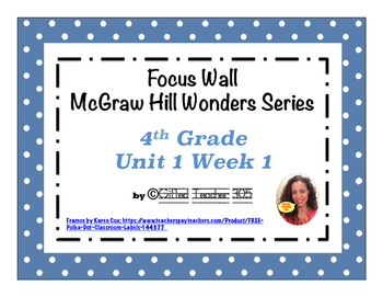 McGraw Hill Wonders Reading Focus Wall Signs: 4th Grade - Unit 1 Week 1