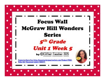 McGraw Hill Wonders Reading Focus Wall Signs: 5th Grade - Unit 1 Week 5