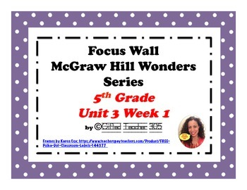McGraw Hill Wonders Reading Focus Wall Signs: 5th Grade - Unit 3 Week 1