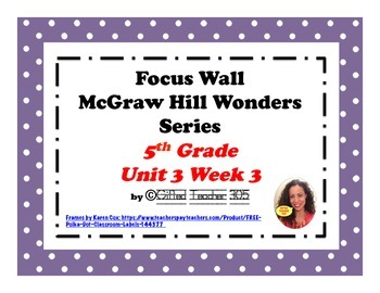 McGraw Hill Wonders Reading Focus Wall Signs: 5th Grade - Unit 3 Week 3